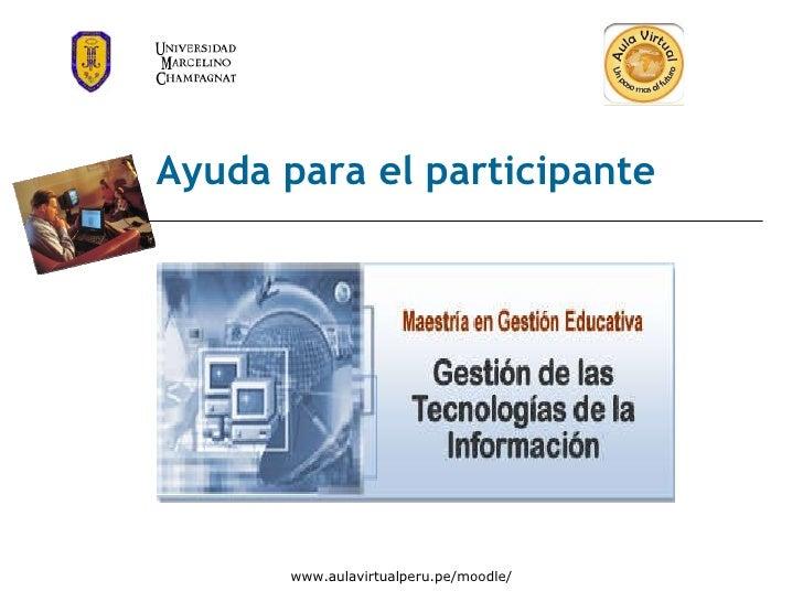 www.aulavirtualperu.pe/moodle/ Ayuda para el participante