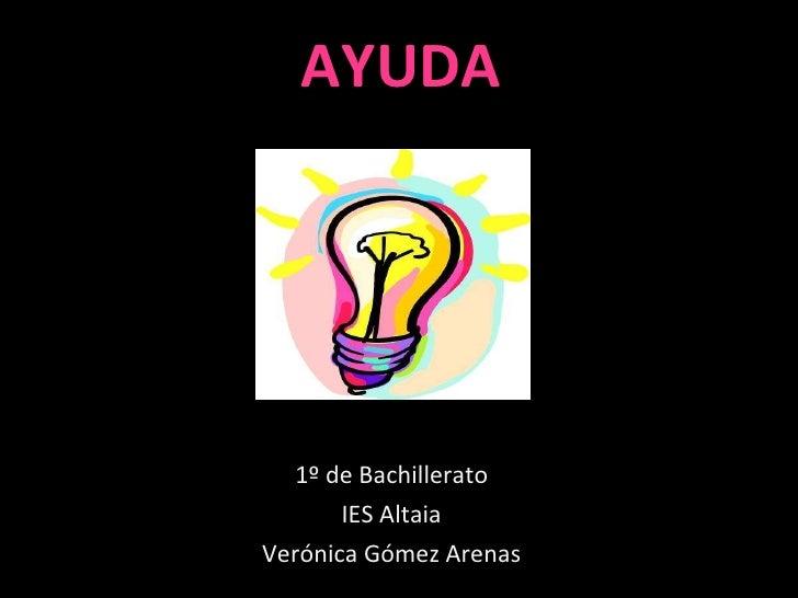 AYUDA 1º de Bachillerato IES Altaia Verónica Gómez Arenas