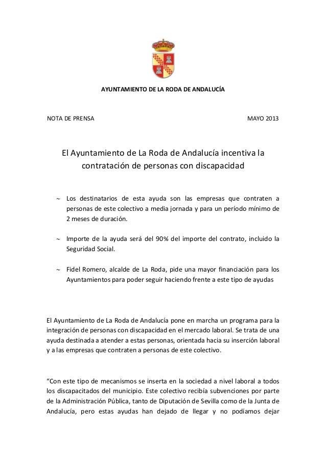 AYUNTAMIENTO DE LA RODA DE ANDALUCÍA NOTA DE PRENSA MAYO 2013 El Ayuntamiento de La Roda de Andalucía incentiva la contrat...