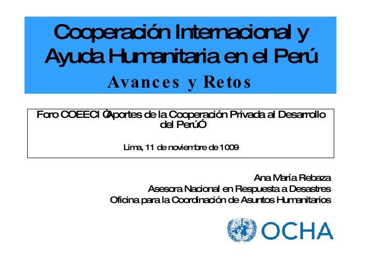 """Cooperación Internacional y Ayuda Humanitaria en el Perú   Avances y Retos   Foro COEECI """"Aportes de la Cooperación Privad..."""