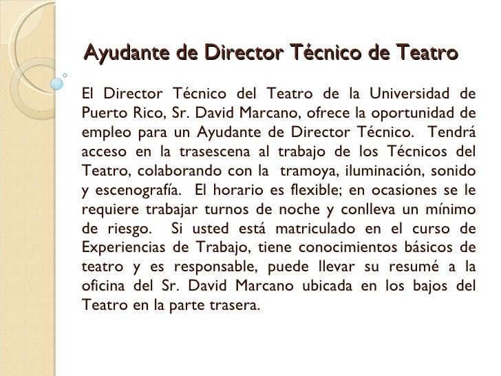 Ayudante de Director Técnico de Teatro El Director Técnico del Teatro de la Universidad de Puerto Rico, Sr. David Marcano,...
