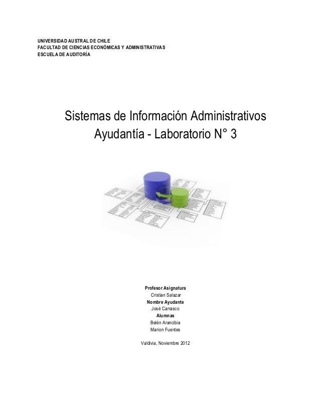 UNIVERSIDAD AUSTRAL DE CHILEFACULTAD DE CIENCIAS ECONÓMICAS Y ADMINISTRATIVASESCUELA DE AUDITORÍA          Sistemas de Inf...