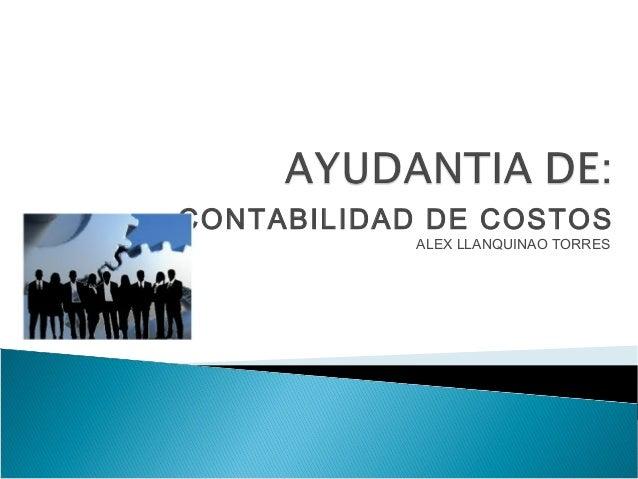 CONTABILIDAD DE COSTOS ALEX LLANQUINAO TORRES