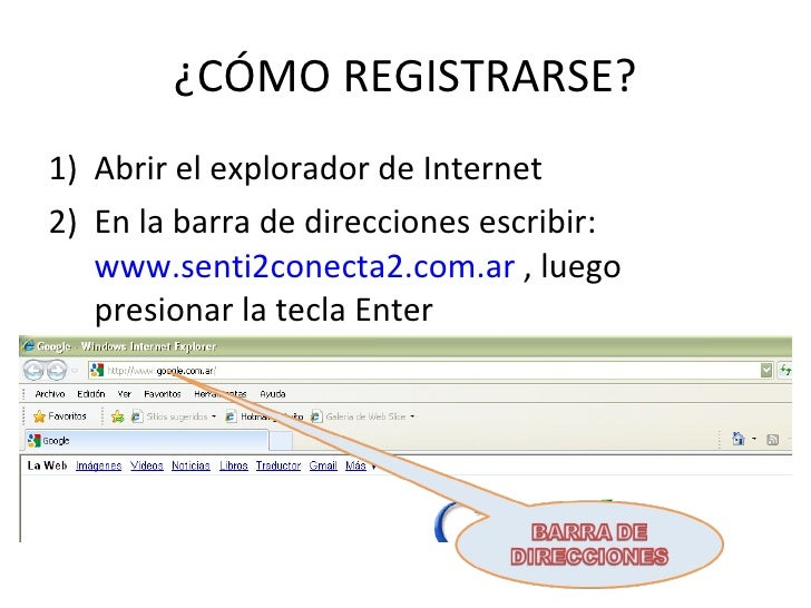 ¿CÓMO REGISTRARSE? <ul><li>Abrir el explorador de Internet </li></ul><ul><li>En la barra de direcciones escribir:  www.sen...