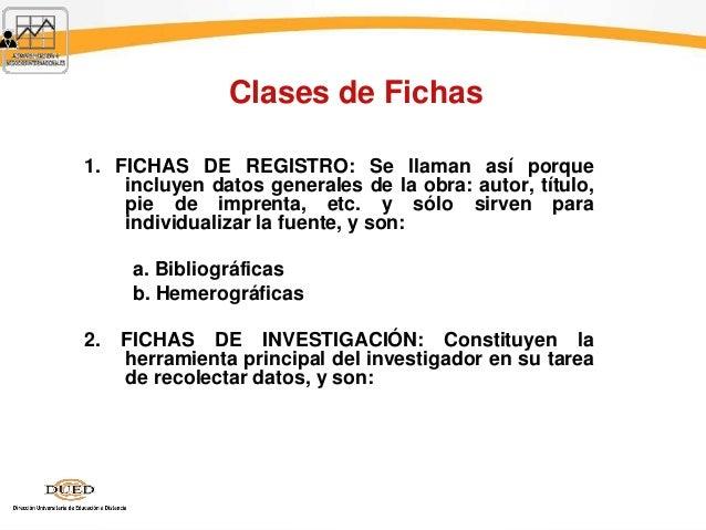 Clases de Fichas 1. FICHAS DE REGISTRO: Se llaman así porque incluyen datos generales de la obra: autor, título, pie de im...