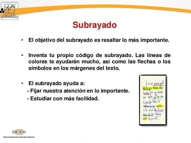 Subrayado • El objetivo del subrayado es resaltar lo más importante. • Inventa tu propio código de subrayado. Las líneas d...