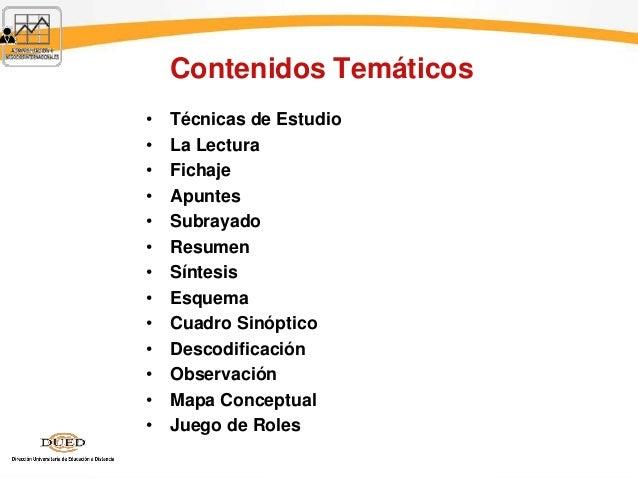 Contenidos Temáticos • Técnicas de Estudio • La Lectura • Fichaje • Apuntes • Subrayado • Resumen • Síntesis • Esquema • C...