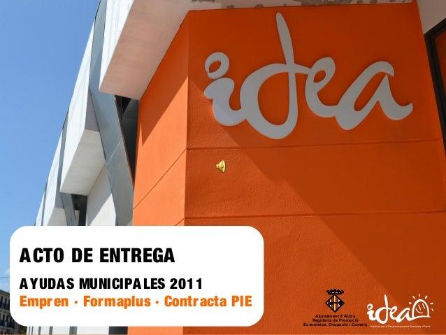 Acto entrega ayudas municipales 2011II Acto entrega ayudas municipales 2011 Ajuntament d'Alzira Regidoria de Promoció Econ...