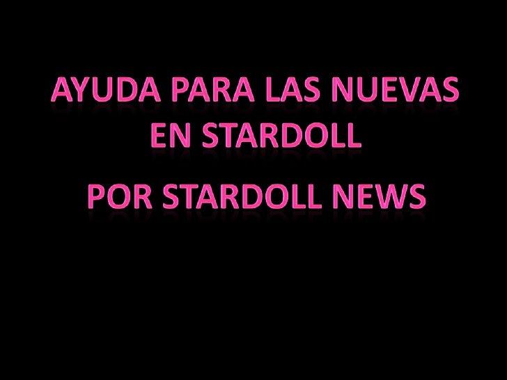 Ayuda para las nuevas<br />En stardoll<br />Por stardoll news<br />