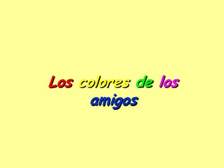 Loscoloresdelos amigos<br />