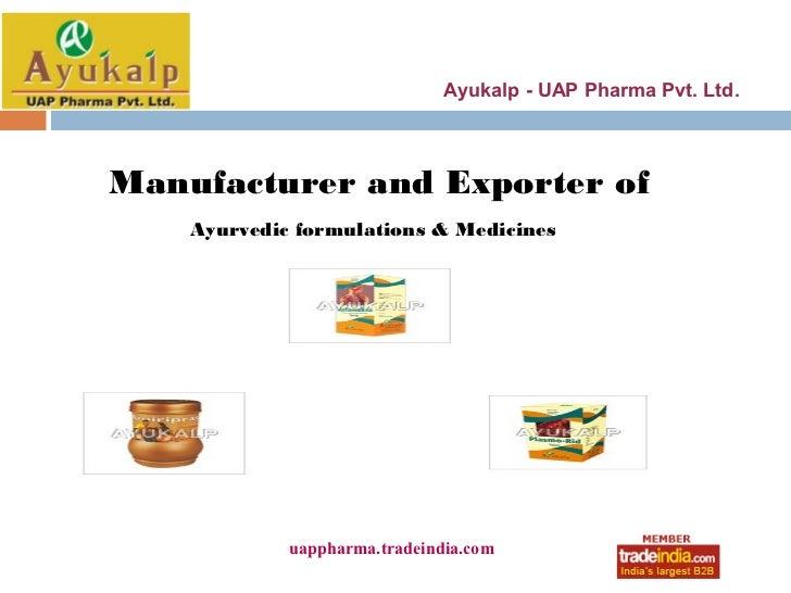 Ayukalp - UAP Pharma Pvt. Ltd.Manufacturer and Exporter of    Ayurvedic formulations & Medicines             uappharma.tra...