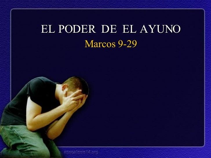 EL PODER  DE  EL AYUNO Marcos 9-29