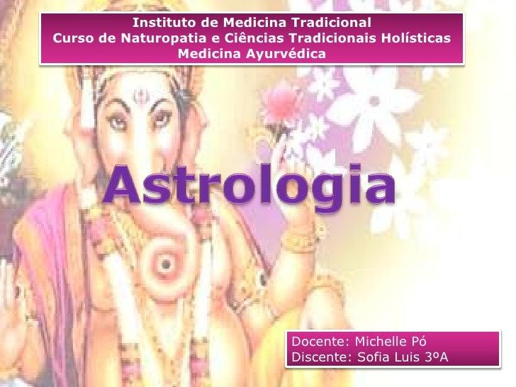Instituto de Medicina Tradicional<br />Curso de Naturopatia e Ciências Tradicionais Holísticas<br />Medicina Ayurvédica<br...