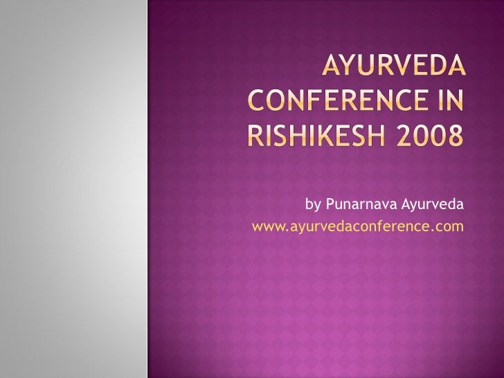 by Punarnava Ayurveda www.ayurvedaconference.com