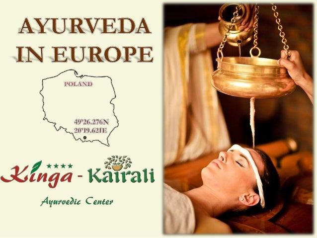 AYURVEDA INTRODUCTION                               AYURVEDA is a way of life                               and that of Ay...