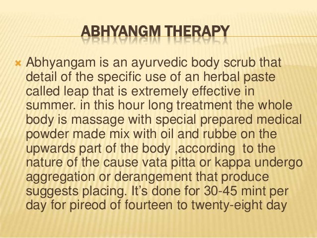 ABHYANGM THERAPY   Abhyangam is an ayurvedic body scrub that detail of the specific use of an herbal paste called leap th...