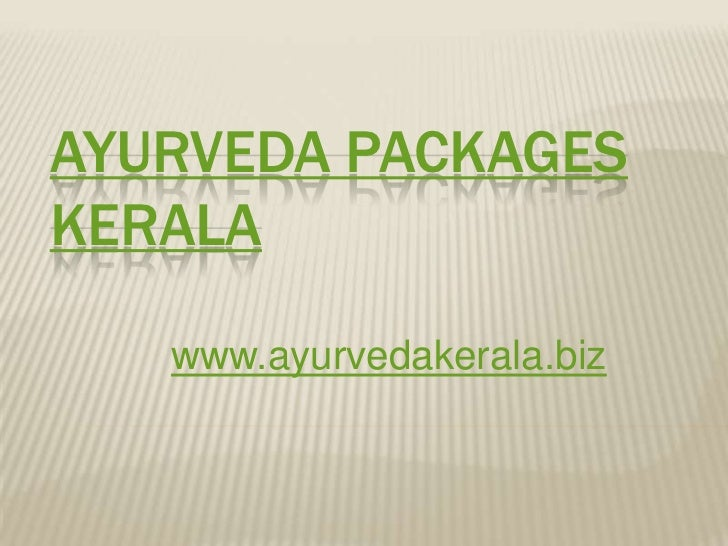 Ayurveda packages kerala<br />www.ayurvedakerala.biz<br />