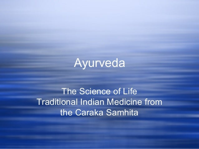 Ayurveda The Science of Life Traditional Indian Medicine from the Caraka Samhita