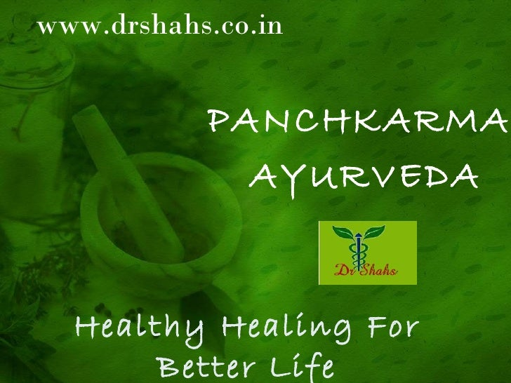 Healthy Healing For Better Life PANCHKARMA  AYURVEDA