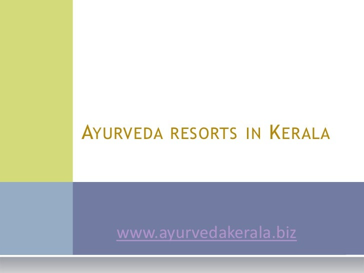 AYURVEDA RESORTS IN K ERALA   www.ayurvedakerala.biz