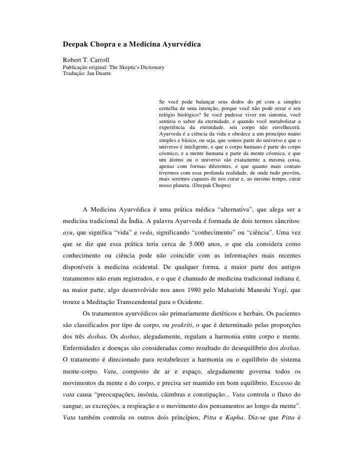 Deepak Chopra e a Medicina AyurvédicaRobert T. CarrollPublicação original: The Skeptics DictionaryTradução: Jan Duarte    ...