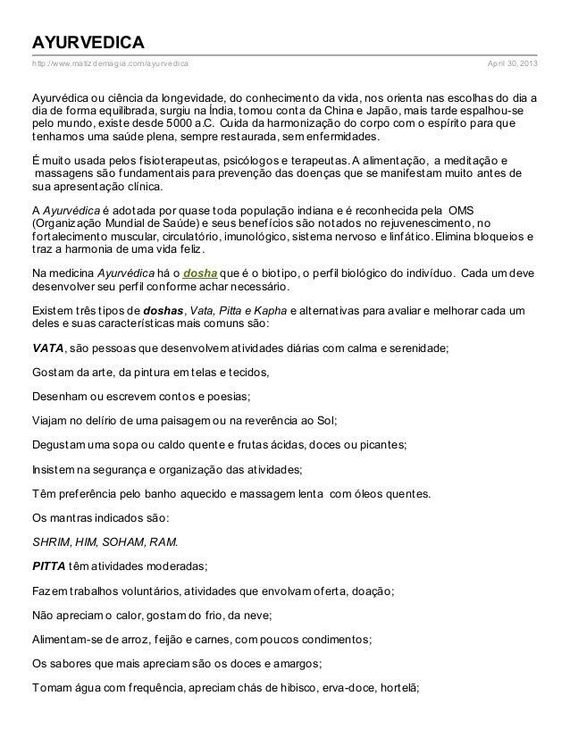 http://www.matizdemagia.com/ayurvedica April 30, 2013AYURVEDICAAyurvédica ou ciência da longevidade, do conhecimento da vi...