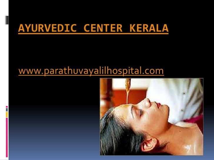 AYURVEDIC CENTER KERALAwww.parathuvayalilhospital.com