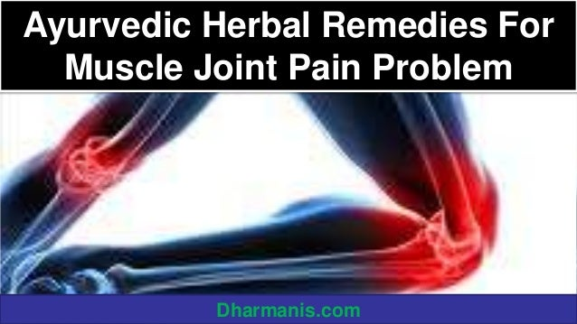 Ayurvedic Herbal Remedies For Muscle Joint Pain Problem  Dharmanis.com
