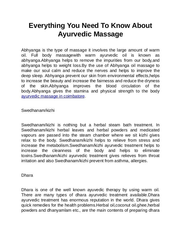 Everything	You	Need	To	Know	About Ayurvedic	Massage 	 Abhyanga	is	the	type	of	massage	it	involves	the	large	amount	of	warm...