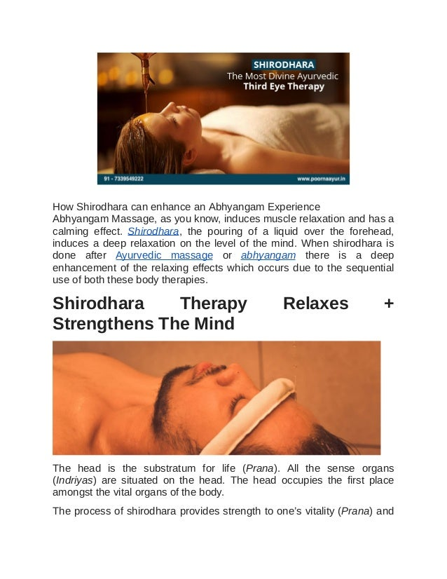 How	Shirodhara	can	enhance	an	Abhyangam	Experience Abhyangam	Massage,	as	you	know,	induces	muscle	relaxation	and	has	a cal...