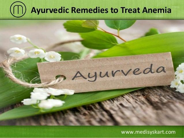 www.medisyskart.com Ayurvedic Remedies to Treat Anemia