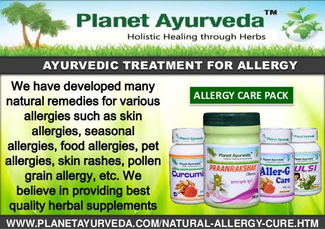 AYURVEDIC TREATMENT FOR ALLERGY  We have developed many natural remedies for various allergies such as skin allergies, sea...