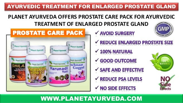 WWW.PLANETAYURVEDA.COM AYURVEDIC TREATMENT FOR ENLARGED PROSTATE GLAND PROSTATE CARE PACK PLANET AYURVEDA OFFERS PROSTATE ...
