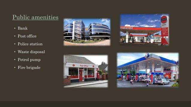 Public amenities • Bank • Post office • Police station • Waste disposal • Petrol pump • Fire brigade