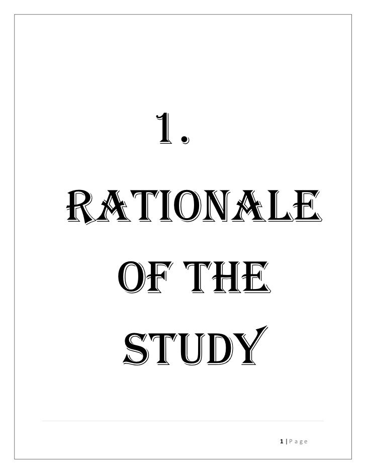 1.RATIONALE OF THE  STUDY          1|Page