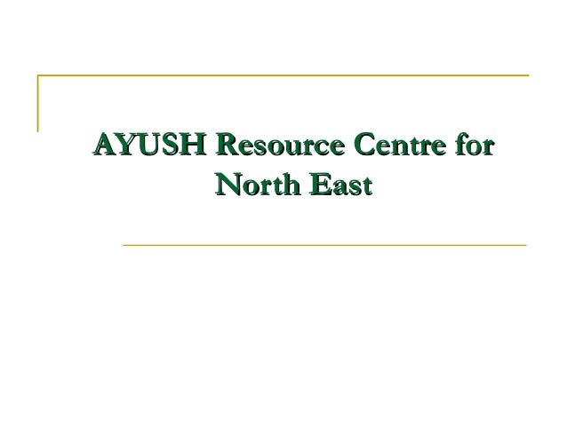 AYUSH Resource Centre for North East