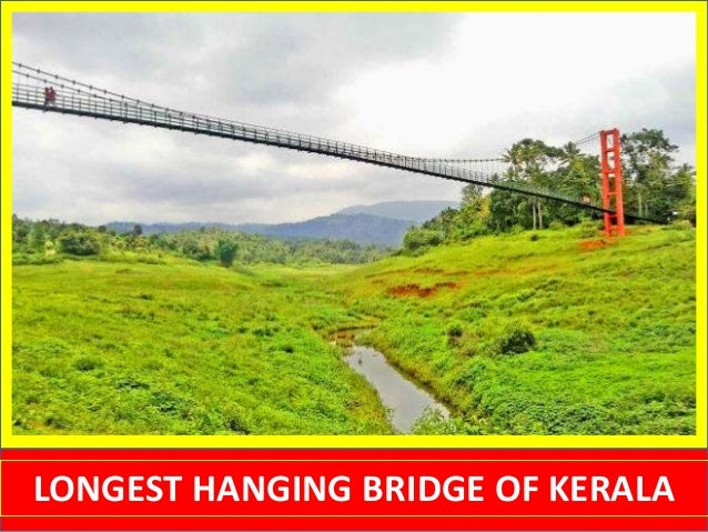 LONGEST HANGING BRIDGE OF KERALA