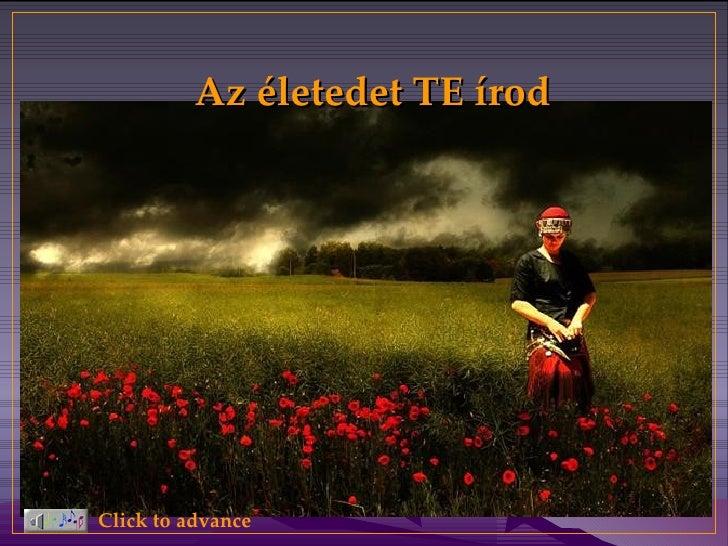 Az életedet TE írod Click to advance