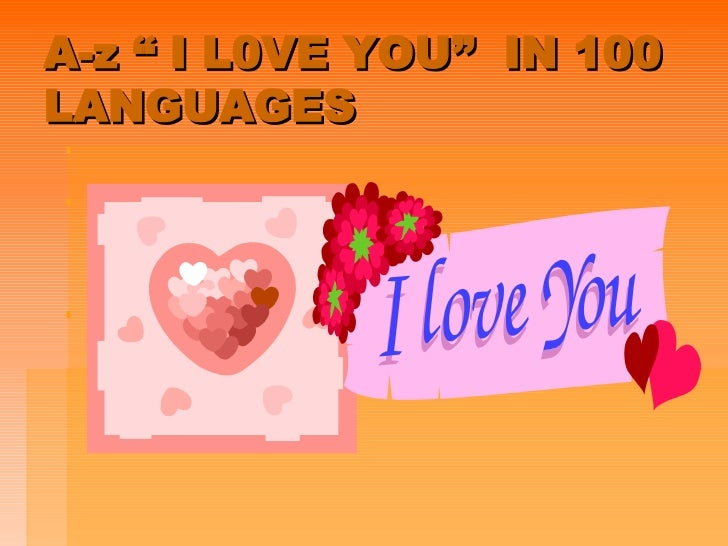 "A-z "" I L0VE YOU""  IN 100  LANGUAGES"
