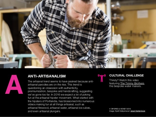 AGENCY OF RELEVANCE ANTI-ARTISANALISM The artisanal trend seems to have peaked because anti- artisanal parodies are on the...