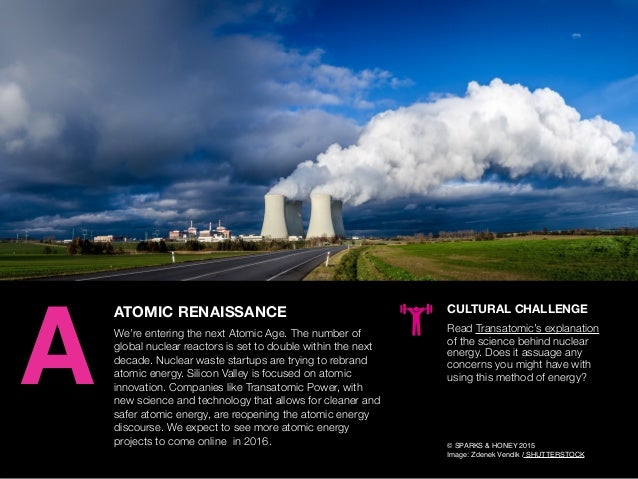 AGENCY OF RELEVANCE ATOMIC RENAISSANCE We're entering the next Atomic Age. The number of global nuclear reactors is set to...