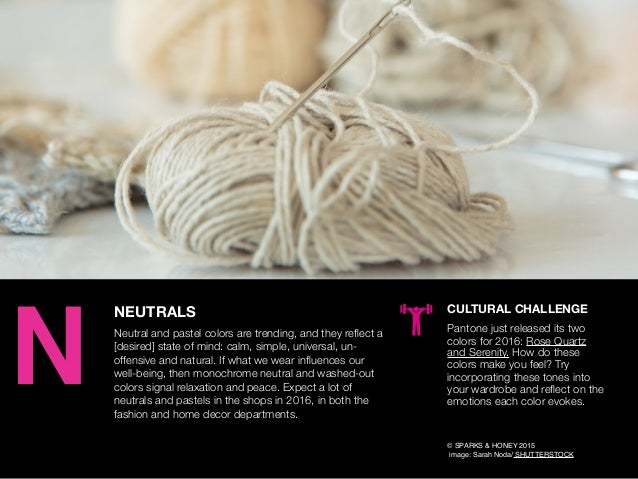 AGENCY OF RELEVANCE NEUTRALS Neutral and pastel colors are trending, and they reflect a [desired] state of mind: calm, simp...