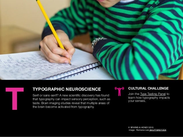 AGENCY OF RELEVANCE TYPOGRAPHIC NEUROSCIENCE Serif or sans-serif? A new scientific discovery has found that typography can ...