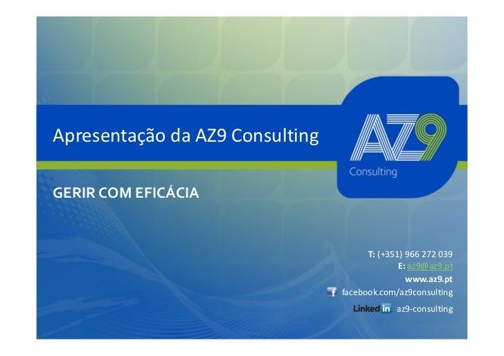 Apresentação da AZ9 ConsultingGERIR COM EFICÁCIA                                       T: (+351) 966 272 039              ...