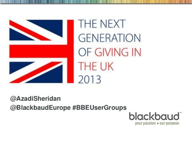 @AzadiSheridan @BlackbaudEurope #BBEUserGroups