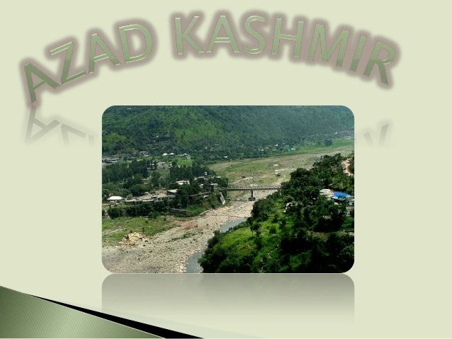Kashmir region administered by Pakistan,Azad Kashmir borders the Pakistani provincesof Punjab and Khyber Pakhtunkhwa to th...