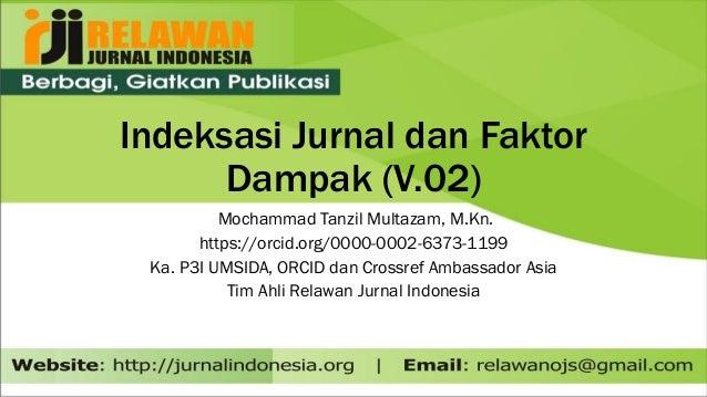 Indeksasi Jurnal dan Faktor Dampak (V.02) Mochammad Tanzil Multazam, M.Kn. https://orcid.org/0000-0002-6373-1199 Ka. P3I U...