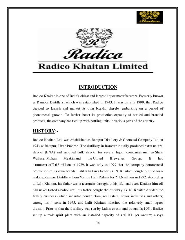 financial analysis of ubhl and radico Radico khaitan became the first company to conceptualize the innovative idea of offering scotch blended whisky and the first company to position 8pm as india's premium whisky today, radico khaitan operates three distilleries and one jv with total capacity of 150 million litres.