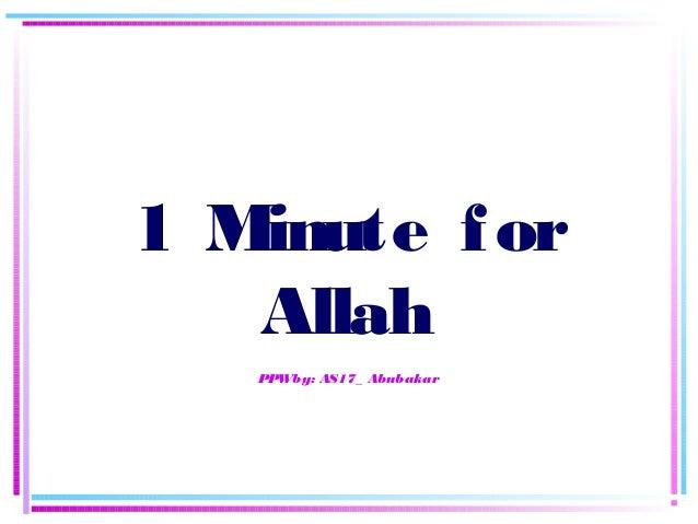 1 Minute for Allah PPWby: AS17_ Abubakar