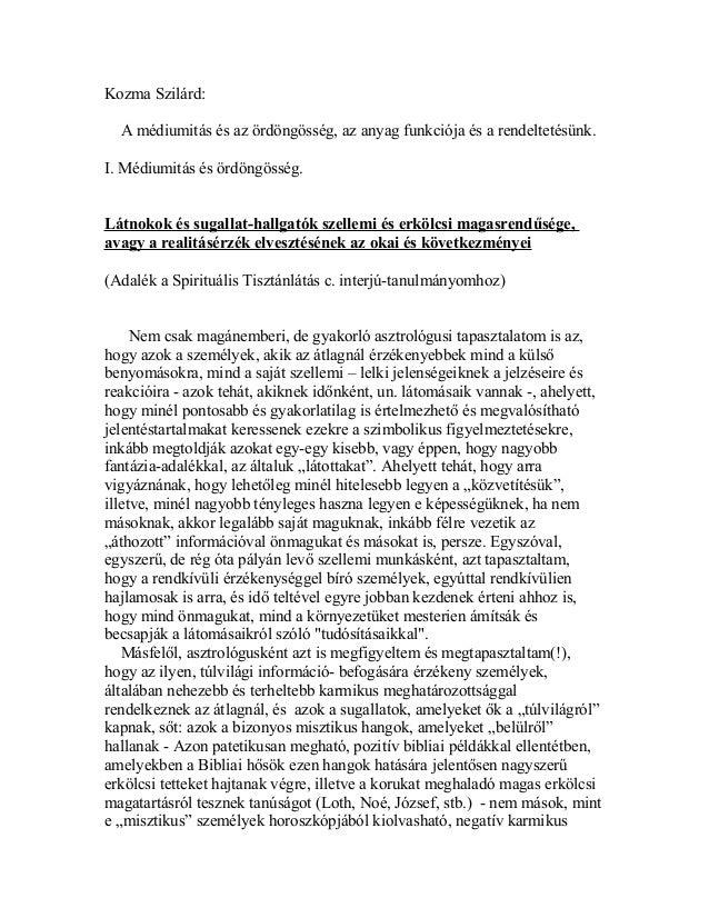 Kozma Szilárd: A médiumitás és az ördöngösség, az anyag funkciója és a rendeltetésünk. I. Médiumitás és ördöngösség. Látno...